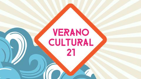 VERANO CULTURAL 2021