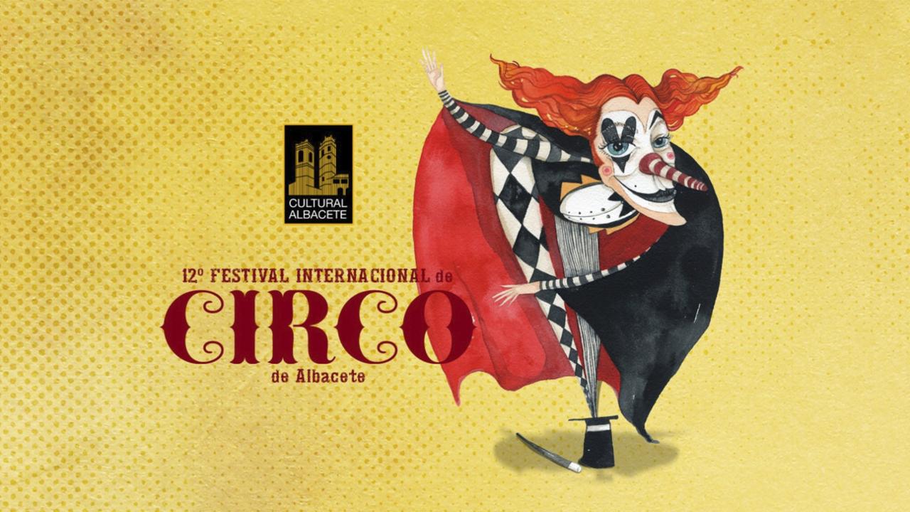 ¡Ya está aquí el XII Festival Internacional de Circo y Magia de Albacete!
