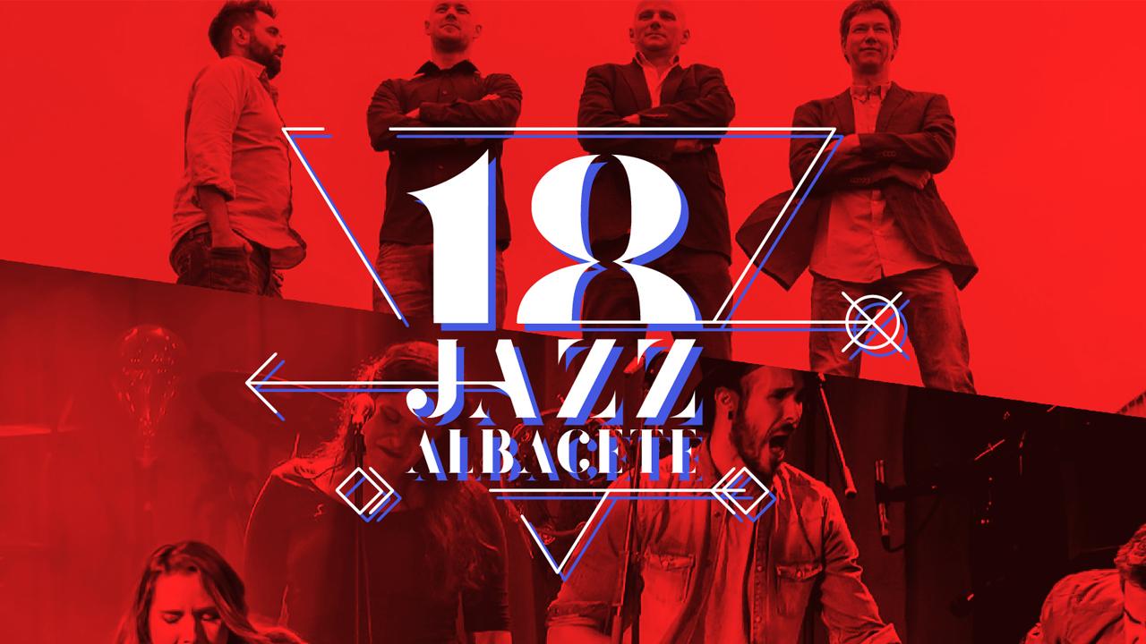 Vive el Festival Internacional de Jazz de Albacete 2018 con la mejor música