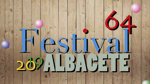 64 FESTIVAL DE ALBACETE
