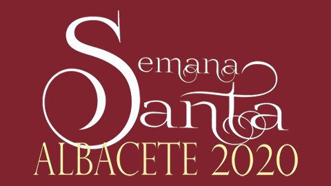 SEMANA SANTA DE ALBACETE 2020