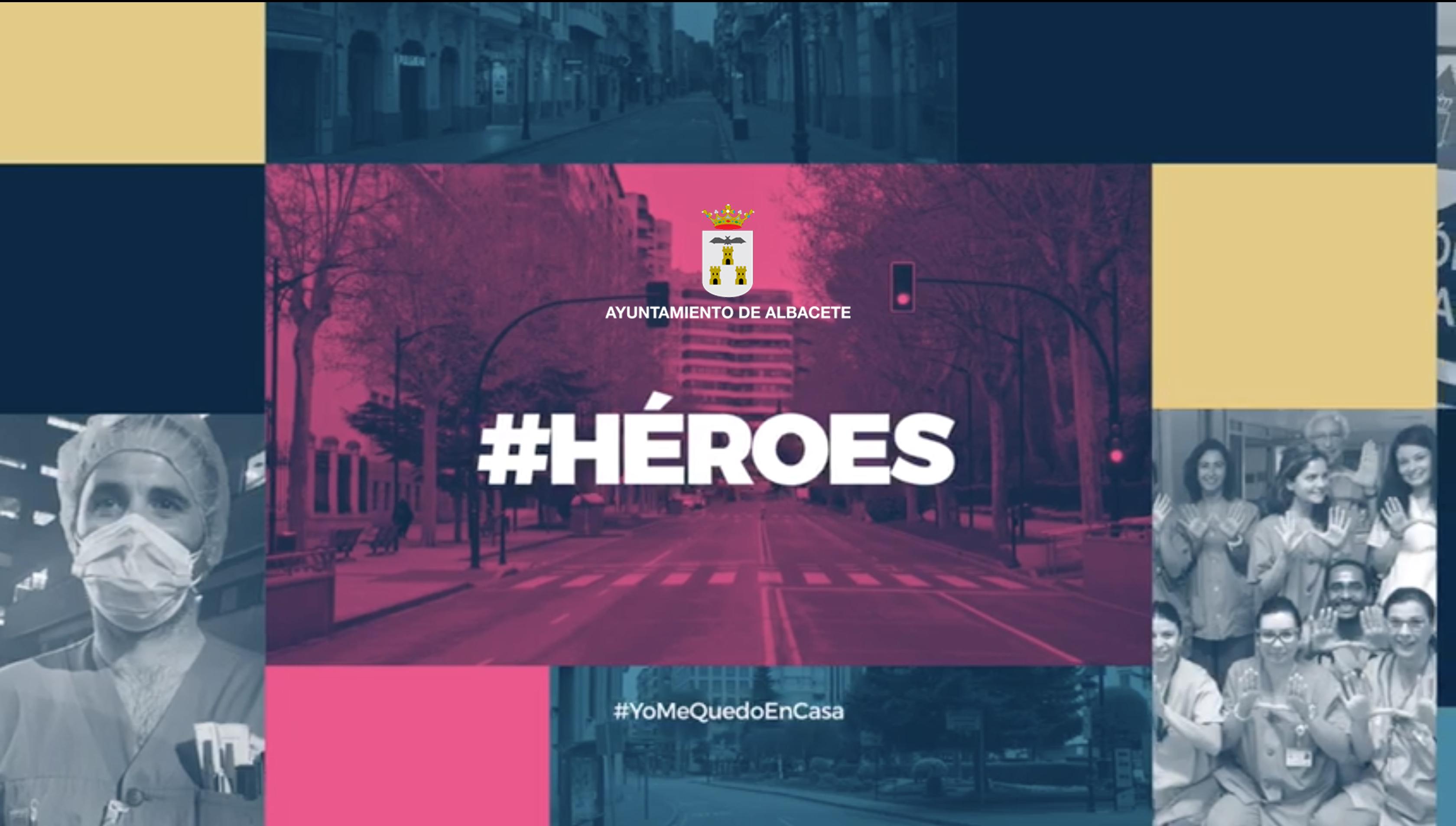 El Ayuntamiento de Albacete hace una campaña institucional sobre el Covid-19 #Héroes