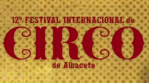XII FESTIVAL INTERNACIONAL DE CIRCO DE ALBACETE