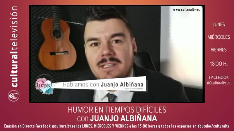 LATIDOS, Humor en momentos difíciles con Juanjo Albiñana