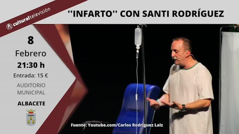 ''INFARTO'' CON SANTI RODRÍGUEZ