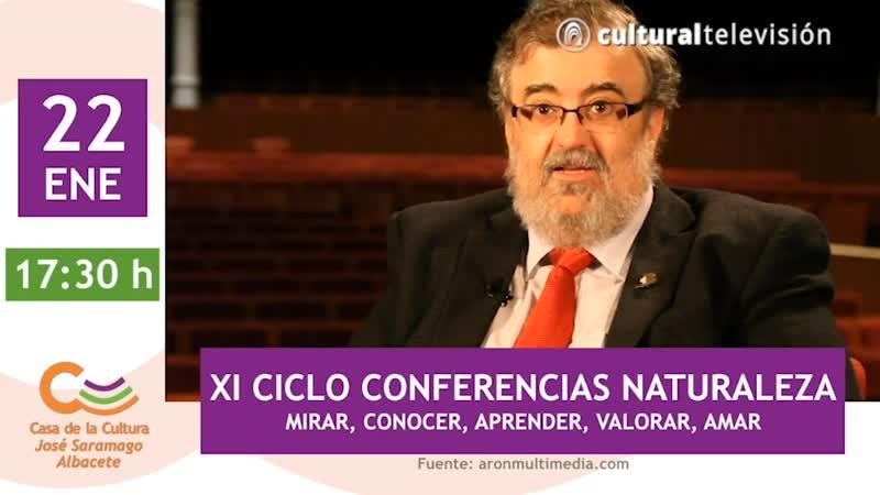 XI CICLO CONFERENCIAS NATURALEZA | MIRAR, CONOCER, APRENDER, VALORAR, AMAR