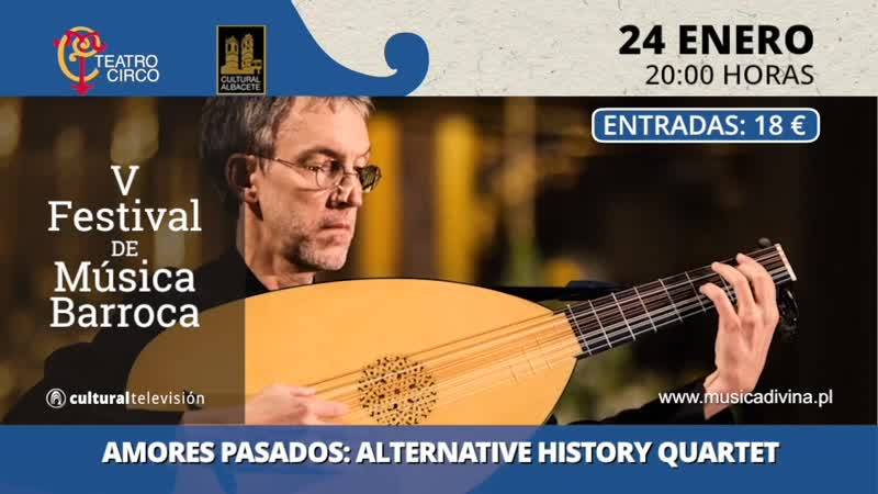 AMORES PASADOS | ALTERNATIVE HISTORY QUARTET