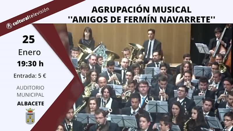 AGRUPACIÓN MUSICAL ''AMIGOS DE FERMÍN NAVARRETE''