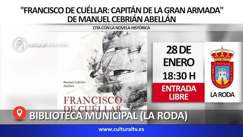 ''FRANCISCO DE CUÉLLAR: CAPITÁN DE LA GRAN ARMADA'' DE MANUEL CEBRIÁN ABELLÁN