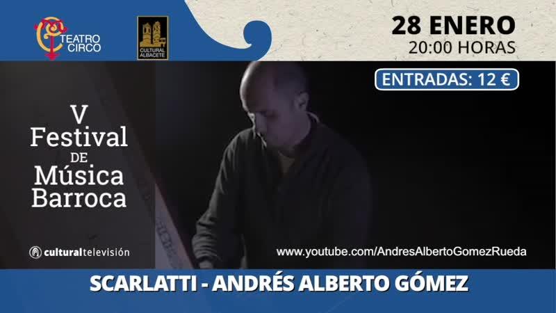 SCARLATTI | ANDRÉS ALBERTO GÓMEZ