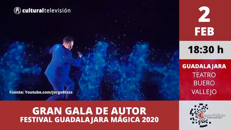 GRAN GALA DE AUTOR | FESTIVAL GUADALAJARA MÁGICA 2020