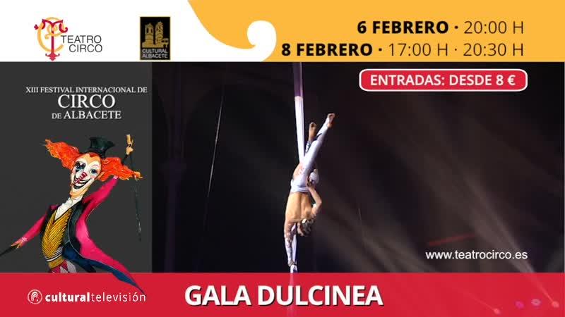 GALA DULCINEA | XIII FESTIVAL INTERNACIONAL DE CIRCO DE ALBACETE