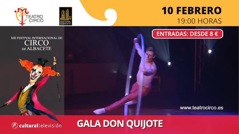 GALA DON QUIJOTE | XIII FESTIVAL INTERNACIONAL DE CIRCO DE ALBACETE