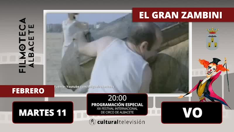 EL GRAN ZAMBINI | XIII FESTIVAL INTERNACIONAL DE CIRCO DE ALBACETE
