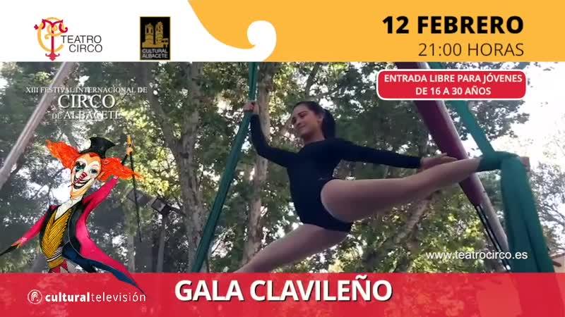 GALA CLAVILEÑO | XIII FESTIVAL INTERNACIONAL DE CIRCO DE ALBACETE