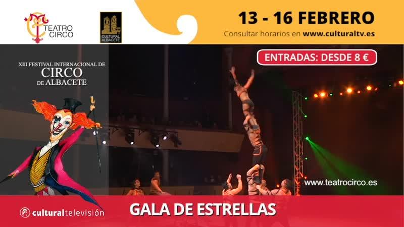 GALA DE ESTRELLAS | XIII FESTIVAL INTERNACIONAL DE CIRCO DE ALBACETE