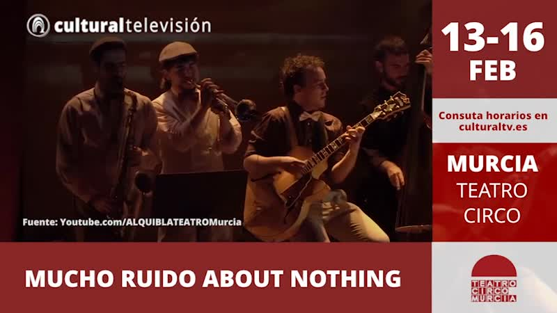 MUCHO RUIDO ABOUT NOTHING