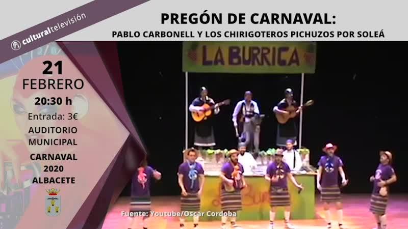 PREGÓN DE CARNAVAL: ''PABLO CARBONELL Y LOS CHIRIGOTEROS PICHUZOS POR SOLEÁ''