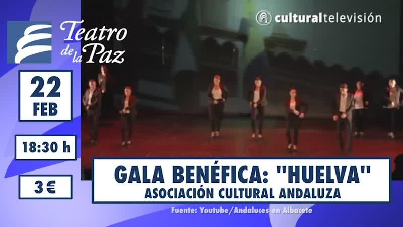GALA BENÉFICA: ''HUELVA'' | ASOCIACIÓN CULTURAL ANDALUZA