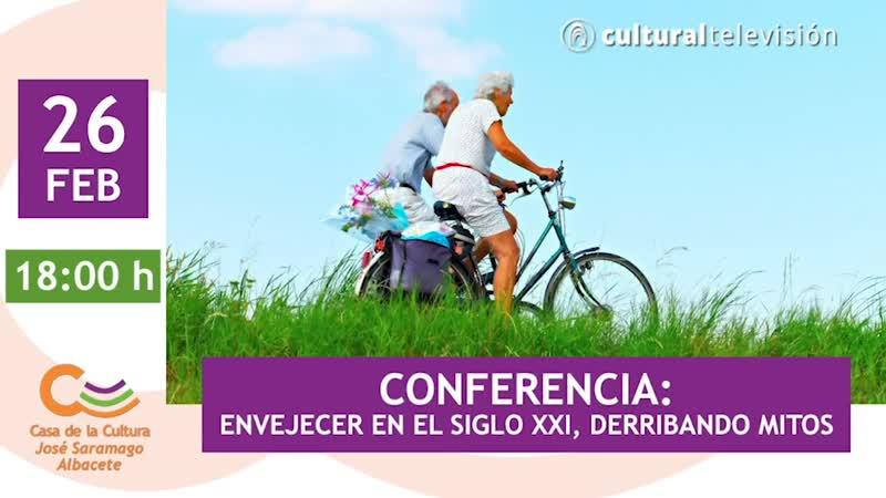 ENVEJECER EN EL SIGLO XXI, DERRIBANDO MITOS | CONFERENCIA