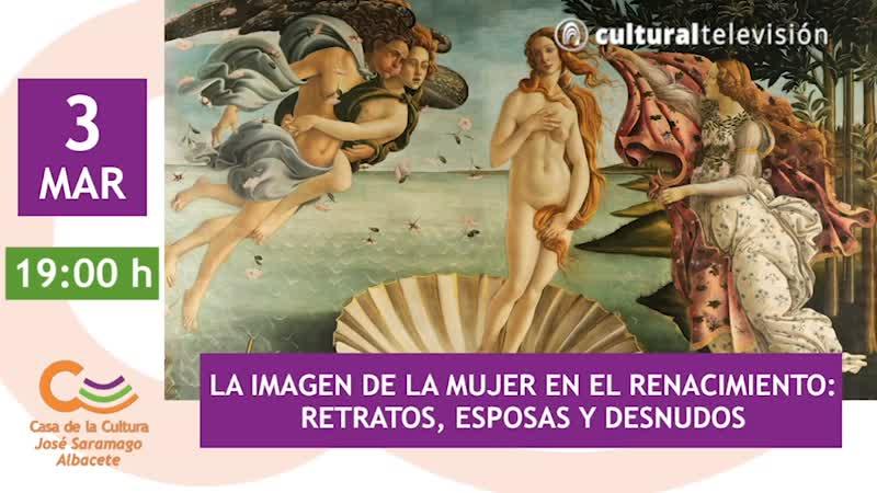 LA IMAGEN DE LA MUJER EN EL RENACIMIENTO: RETRATOS, ESPOSAS Y DESNUDOS