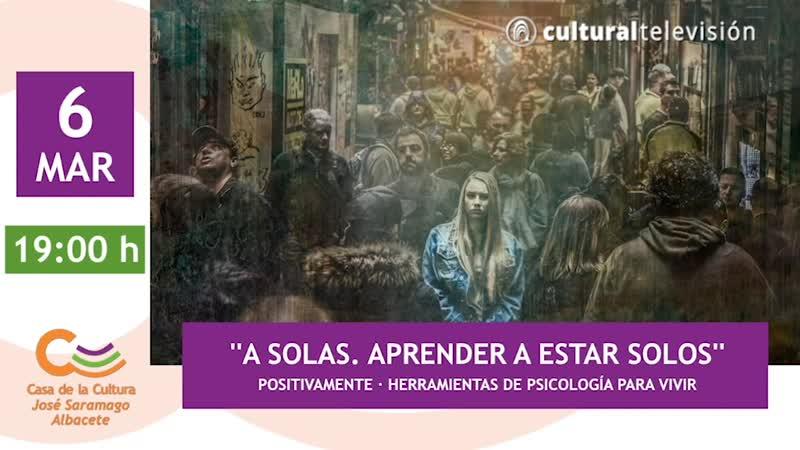 ''A SOLAS. APRENDER A ESTAR SOLO'' |  HERRAMIENTAS DE PSICOLOGÍA PARA VIVIR