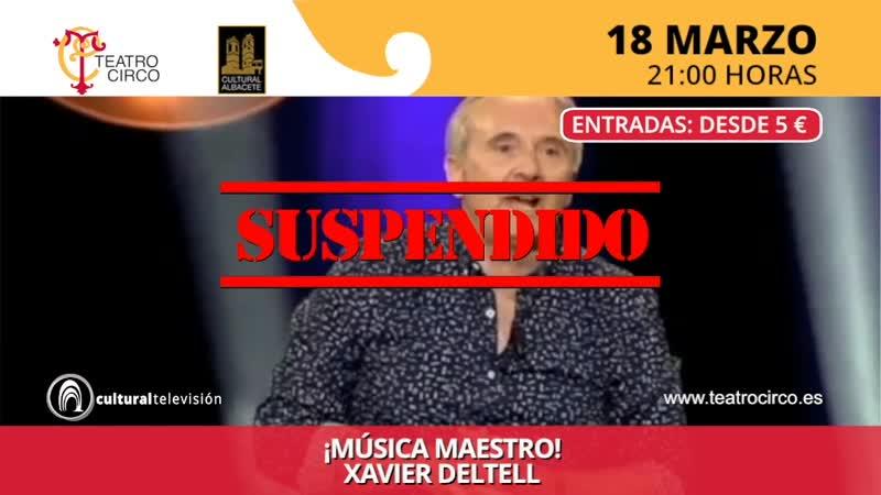 ¡MÚSICA MAESTRO | XAVIER DELTELL