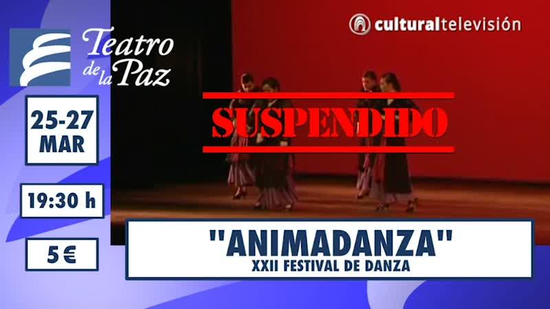 ''ANIMADANZA'' | XXII FESTIVAL DE DANZA