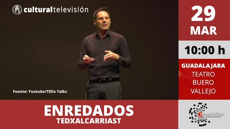 ENREDADOS | TEDXALCARRIAST