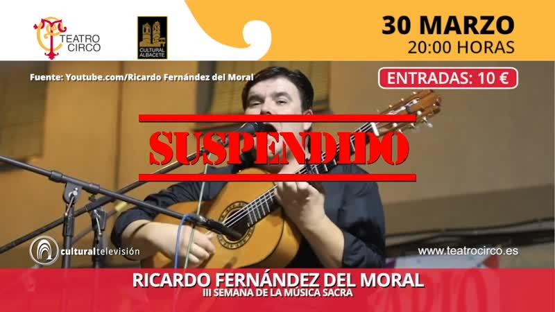 RICARDO FERNÁNDEZ DEL MORAL | III SEMANA DE LA MÚSICA SACRA