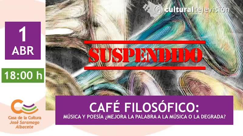 CAFÉ FILOSÓFICO: MÚSICA Y POESÍA ¿MEJORA LA PALABRA A LA MÚSICA O LA DEGRADA?