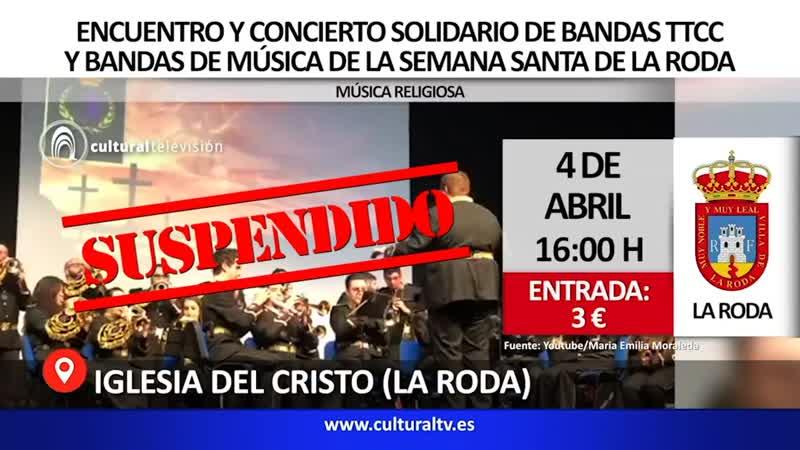 ENCUENTRO Y CONCIERTO SOLIDARIO DE BANDAS TTCC  Y BANDAS DE MÚSICA DE LA SEMANA SANTA DE LA RODA