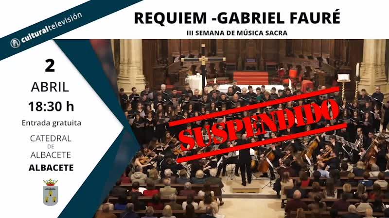 REQUIEM -GABRIEL FAURÉ | III SEMANA DE MÚSICA SACRA