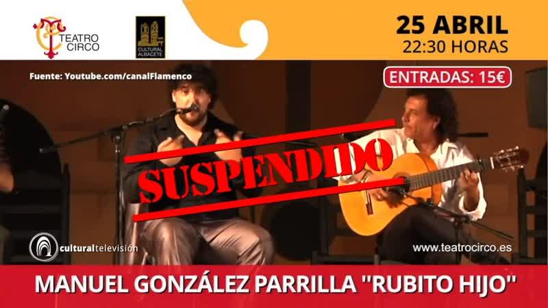 MANUEL GONZÁLEZ PARRILLA ''RUBITO HIJO''