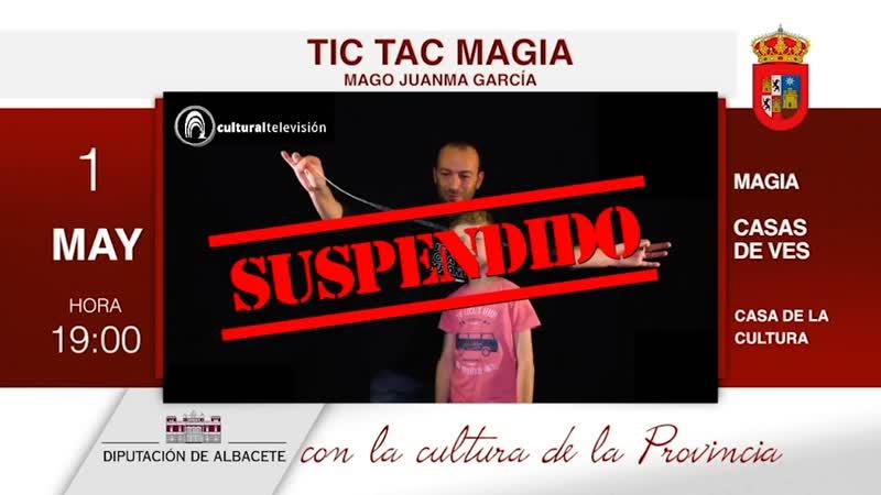 TIC TAC MAGIA | MAGO JUANMA GARCÍA