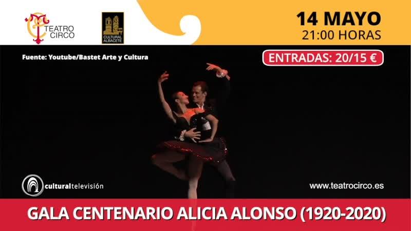 GALA CENTENARIO ALICIA ALONSO (1920-2020)