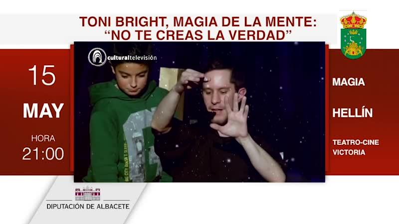 """TONI BRIGHT, MAGIA DE LA MENTE: """"NO TE CREAS LA VERDAD"""""""