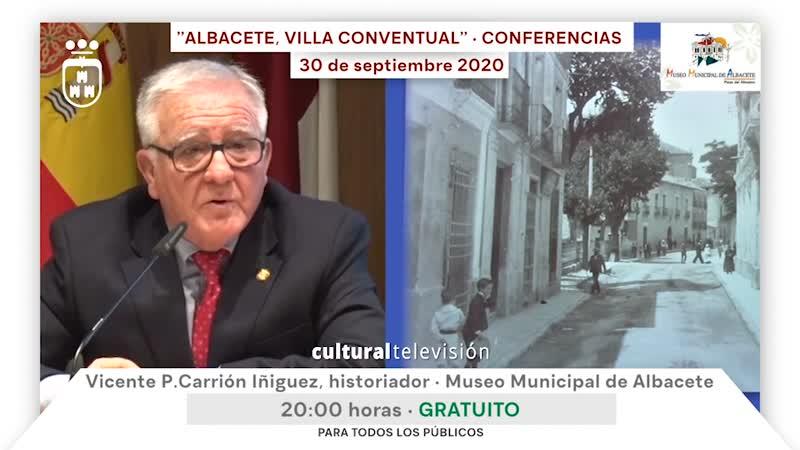 ''ALBACETE, VILLA CONVENTUAL'' · CONFERENCIAS