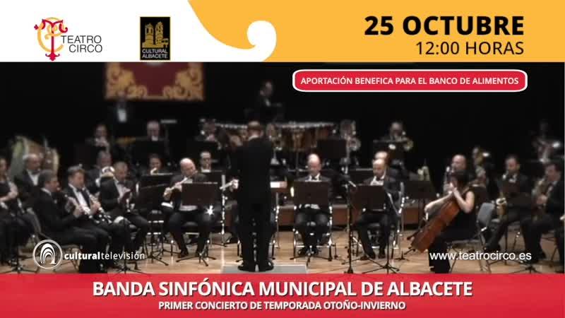 BANDA SINFÓNICA MUNICIPAL DE ALBACETE · PRIMER CONCIERTO DE TEMPORADA OTOÑO-INVIERNO