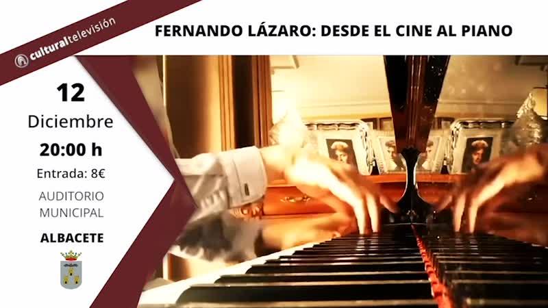FERNANDO LÁZARO: DESDE EL CINE AL PIANO