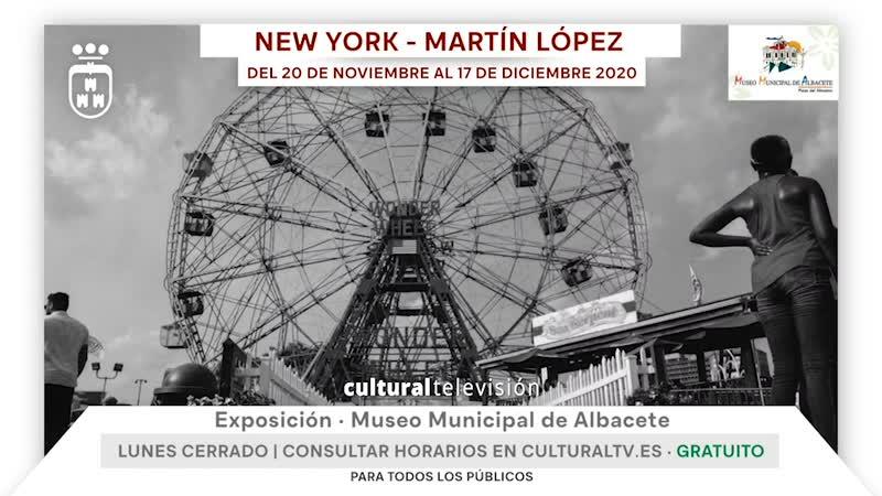 NEW YORK - MARTÍN LÓPEZ · EXPOSICIÓN