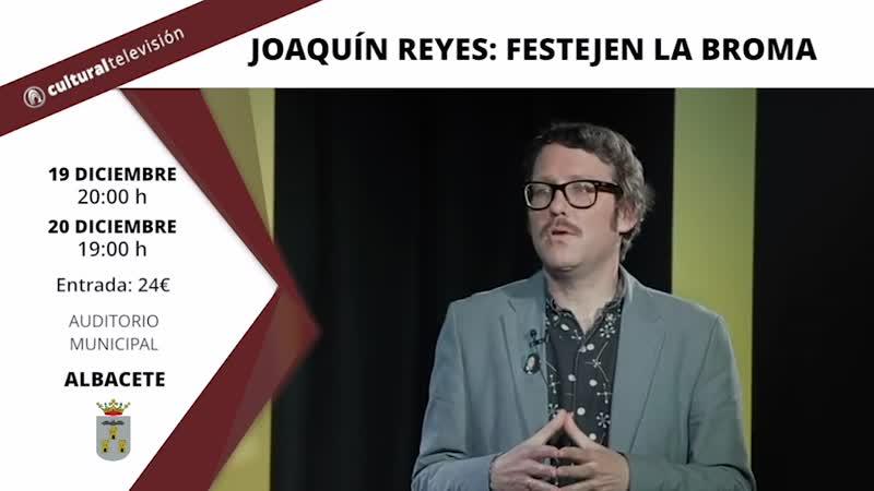 JOAQUIN REYES: FESTEJEN LA BROMA