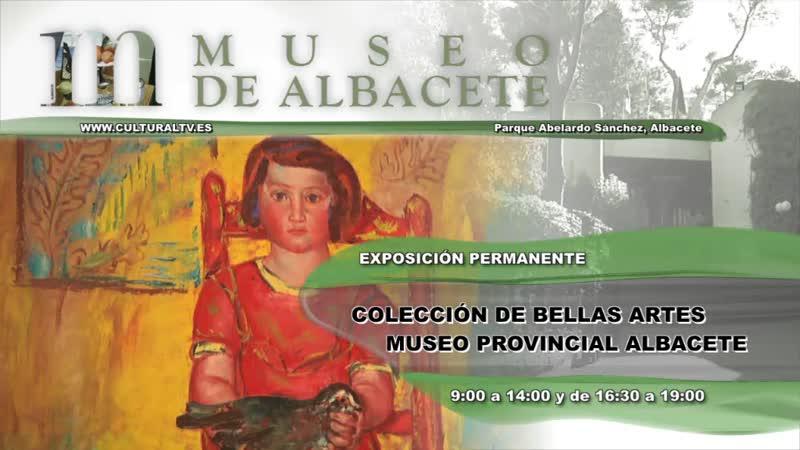 COLECCIÓN DE BELLAS ARTES DEL MUSEO PROVINCIAL DE ALBACETE (EXPOSICIÓN PERMANENTE)