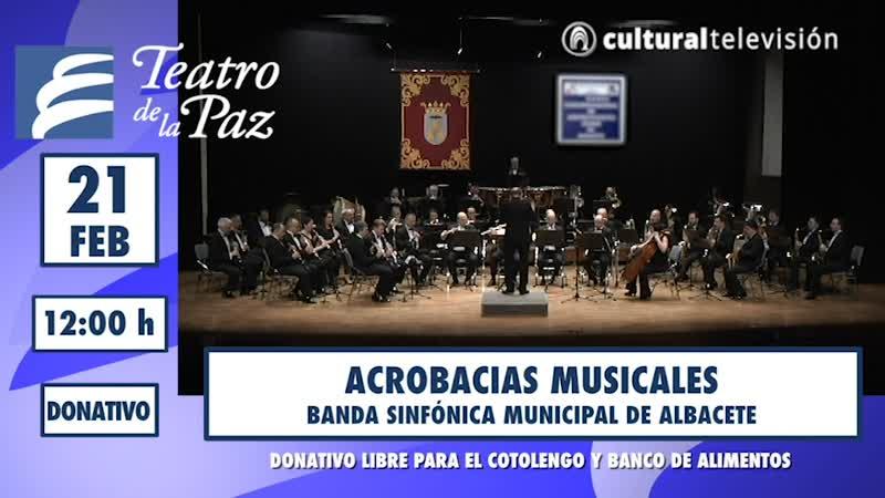ACROBACIAS MUSICALES · BANDA SINFÓNICA MUNICIPAL DE ALBACETE