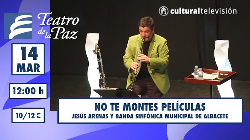 NO TE MONTES PELÍCULAS · JESÚS ARENAS Y BANDA SINFÓNICA MUNICIPAL DE ALBACETE