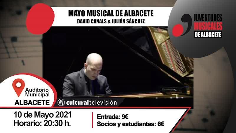 MAYO MUSICAL DE ALBACETE · DAVID CANALS & JULIÁN SÁNCHEZ