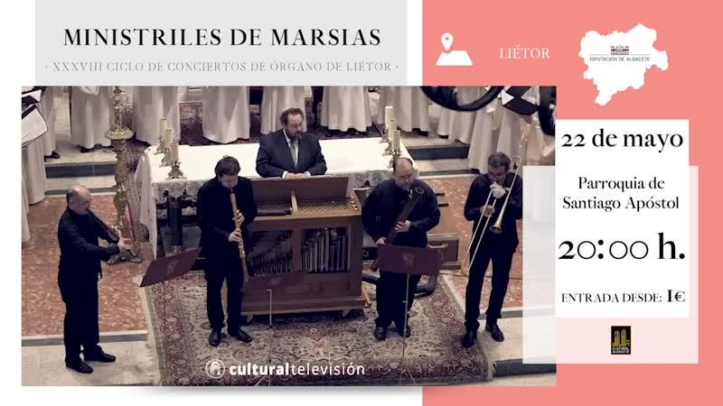 MINISTRILES DE MARSIAS · XXXVIII CICLO DE CONCIERTOS DE ÓRGANO DE LIÉTOR