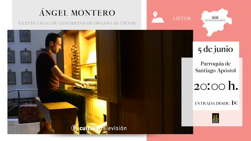 ÁNGEL MONTERO · XXXVIII CICLO DE CONCIERTOS DE ÓRGANO DE LIÉTOR