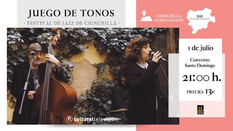 JUEGO DE TONOS - FESTIVAL DE JAZZ DE CHINCHILLA