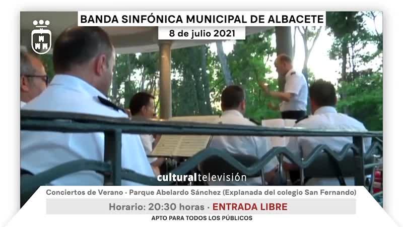 BANDA SINFÓNICA MUNICIPAL DE ALBACETE | CONCIERTOS DE VERANO 2021